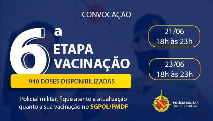 Vacinação policiais militares - 6ª ETAPA