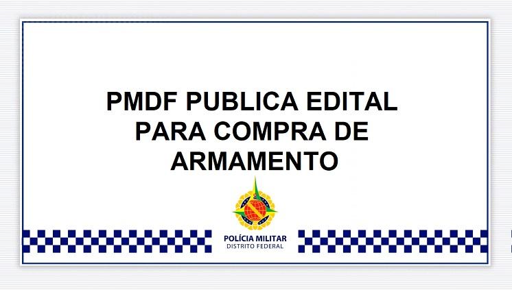 PMDF publica edital para compra de armamento
